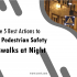 The 5 Best Actions to Improve Pedestrian Safety at Crosswalks at Night